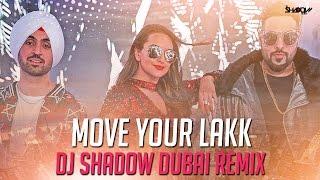 Move Your Lakk Remix – Dj Shadow Dubai
