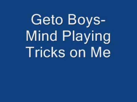 Geto Boys-Mind Playing Tricks on Me