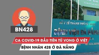 Việt Nam có ca Covid-19 đầu tiên tử vong, là bệnh nhân 428