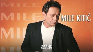 Mile Kitić - Mene je život prevario - (audio) - 1998 Grand Production