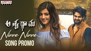Ninne Ninne Video Song Promo: Aswathama Movie- Naga Shaury..