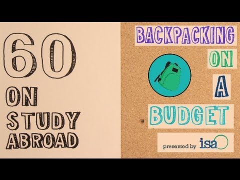:60 On Study Abroad- Backpacking on a Budget
