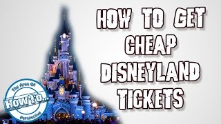 How to get Cheap Disneyland Tickets ?!