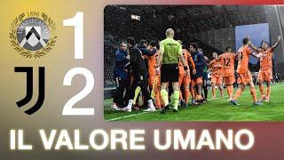 Il VALORE UMANO di questi UOMINI | Udinese Juventus 1-2