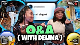 Q&A ( WITH DELINA )