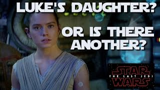 There IS another Skywalker, but it isn't Rey.  Have we yet to meet Luke's real daughter?
