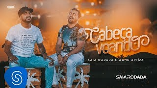 Raí Saia Rodada & Xand Avião - Cabeça Voando (Clipe Oficial)