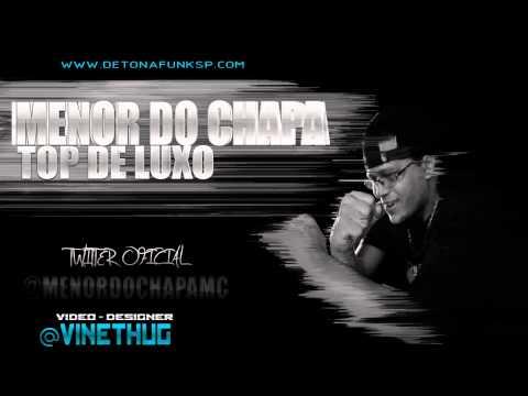 Baixar MC Menor do Chapa - Ela é top de luxo ♪ (DJ Junior do Andaraí)