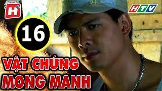 Vật Chứng Mong Manh – Tập 16 | Phim Hình Sự Việt Nam Hay Nhất 2017