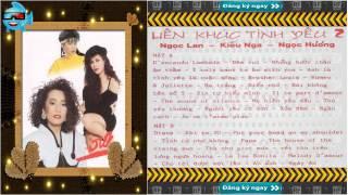 (Asia Liên Khúc)(Âm thanh chất lượng cao) CD Liên Khúc Tình Yêu 2 (Ngọc Lan Kiều Nga Ngọc Hương)