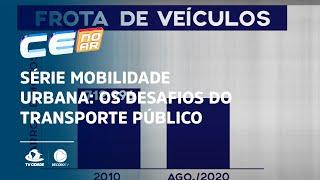 SÉRIE MOBILIDADE URBANA: Os desafios do transporte público em Fortaleza