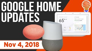 Google Home New Updates and New Features for Nov 4, 2018