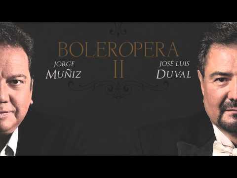 Jorge Muñiz y José Luis Duval (Boleropera II) - Todo o Nada (Medley), Je Crois Entendre Encore