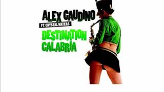 Alex Gaudino feat. Crystal Waters - Destination Calabria