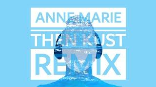 Anne Marie - Then (KUST Remix)