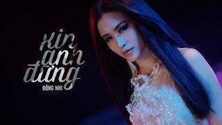 Xin Anh Đừng - Đông Nhi (Official MV)