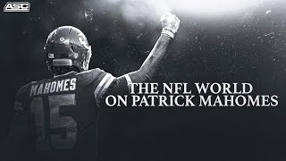 The NFL World on Patrick Mahomes (Brady, Belichick, Marino...)