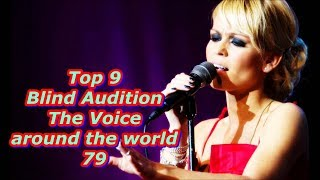 Top 9 Blind Audition (The Voice around the world 79)
