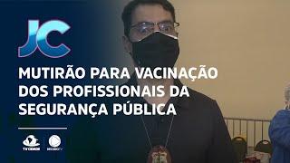 Mutirão no Centro de Eventos para vacinação dos profissionais da segurança pública
