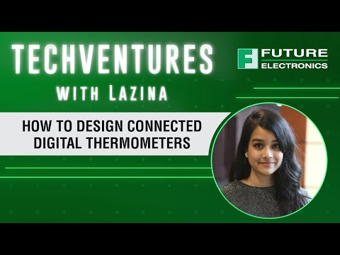 TechVentures with Lazina: How to Design Connected Digital Thermometers