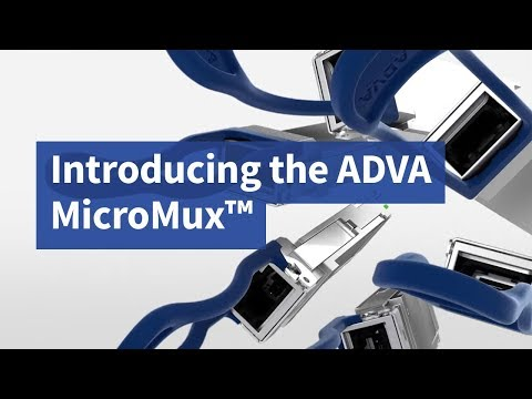 Introducing the ADVA MicroMux™