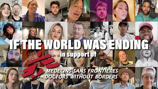 JP Saxe, Julia Michaels & Friends - If The World Was Ending (In Support of Doctors Without Borders)
