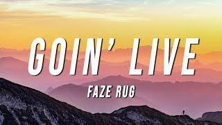 FaZe Rug - Goin' Live (Lyrics)