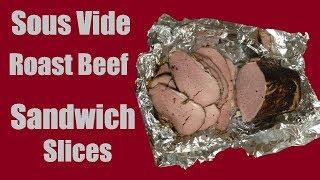 Sous Vide Cooking - Roast Beef Sandwich meat!