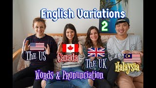 [Language] English Variations Pt. 2 (US, UK, CA, MY)