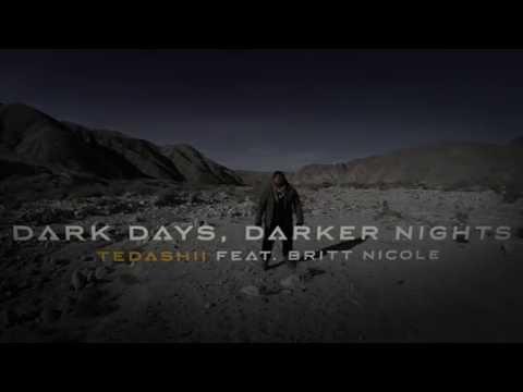Baixar Tedashii - Dark Days, Darker Nights ft. Britt Nicole (@Tedashii @reachrecords)