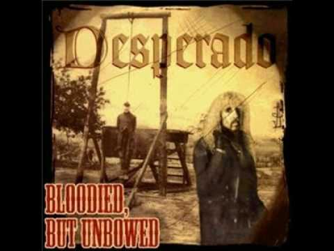 Desperado - Bloodied but unbowed - Calling For You