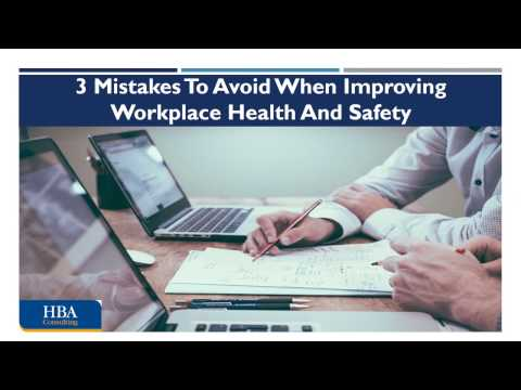 3 Mistakes To Avoid When Improving Workplace Health And Safety