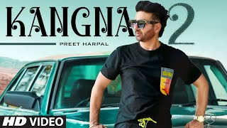 Latest Punjabi Video Kangna 2 - Preet Harpal Download