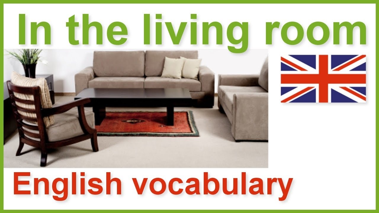 House and home English vocabulary lesson   The living room ...