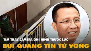 Cập nhật: Tìm được đoạn camera ghi hình TS Bùi Quang Tín trước khi tử vong