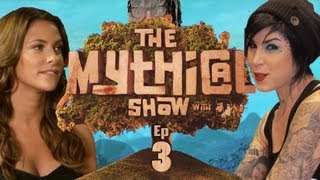 The Mythical Show Ep 3 (Kat Von D & Wipeout Host Jill Wagner)