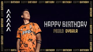 🇦🇷?👈 ?? Happy Birthday Paulo Dyba🎂a ?? | Phenomenal Skills & Goals | Juventus