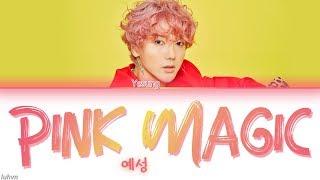 YESUNG(예성) - 'Pink Magic' LYRICS [HAN|ROM|ENG COLOR CODED] 가사