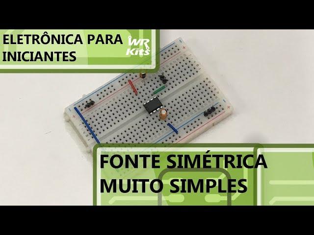 FONTE SIMÉTRICA MUITO SIMPLES! | Eletrônica para Iniciantes #141