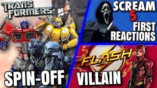 Transformers Reboot, Flash Movie Villain, Scream 5 Update & MORE!!