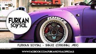Furkan Soysal - Shake (Original Mix)