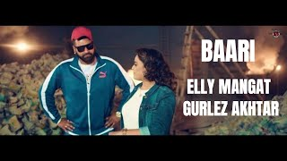 Baari – Elly Mangat – Gurlez Akhtar