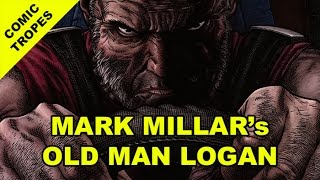 Mark Millar's Old Man Logan is Edgelord Nihilism - Comic Tropes (Episode 40)