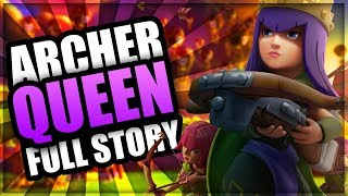 How did an Archer become the Archer Queen - The FULL Archer Queen Origin Story   CoC Story 2018
