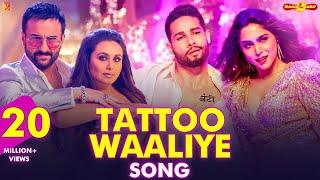 Tattoo Waaliye – Neha Kakkar, Pardeep Sran (Bunty Aur Babli 2)