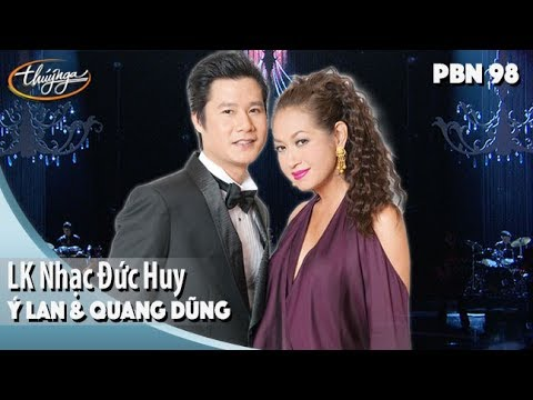 PBN 98 | Ý Lan & Quang Dũng - LK Đức Huy