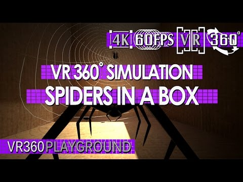 VR 360? Fear Simulation - Spiders in a Box VR360 Playground