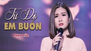 Từ Đó Em Buồn - Phan Diễm (Thần Tượng Bolero 2017) | MV Official