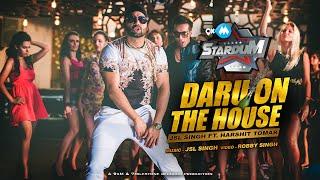 Daru On The House – JSL Singh Ft Harshit Tomar