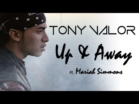 "Tony Valor - ""Up and Away"" ft .Mariah Simmons"